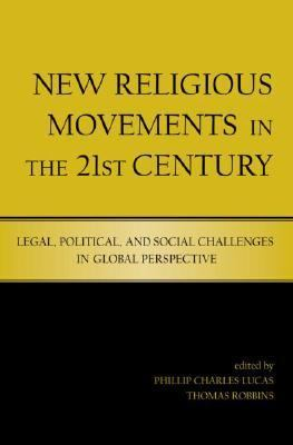 New Religious Movements in the 21st Century Legal, Political and Social Challenges in Global Perspective