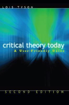Critical Theory Today: A User-Friendly Guide