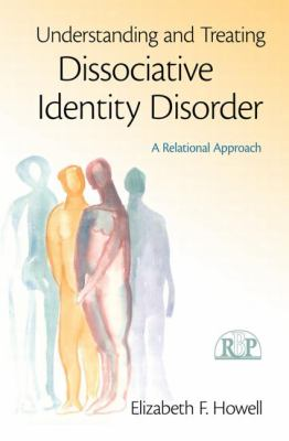 The Treatment of Dissociative Identity Disorder: A Relational Approach (Relational Perspectives Book Series)