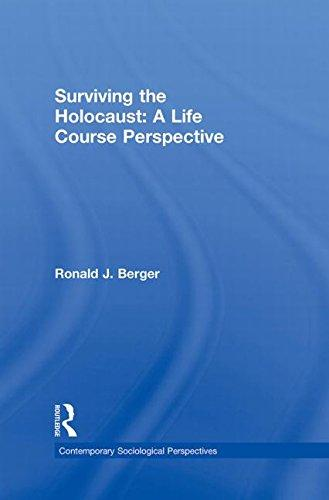 Surviving the Holocaust: A Life Course Perspective (Contemporary Sociological Perspectives)