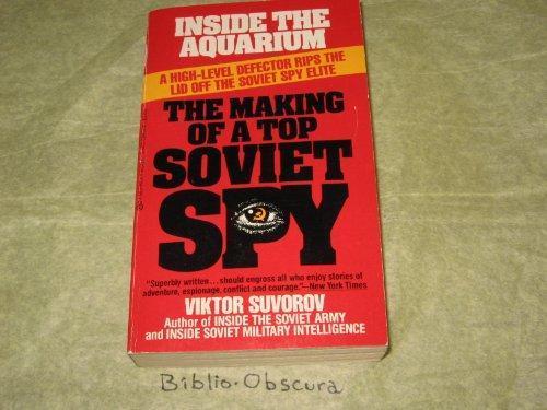 Inside the Aquarium: Making of a Top Soviet Spy