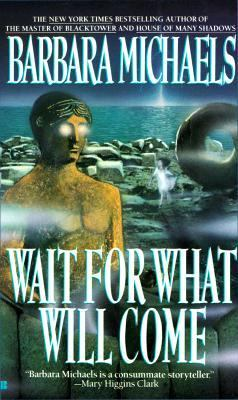Wait for What Will Come