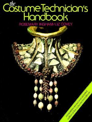 The Costume Technician's Handbook: A Complete Guide for Amateur and Professional Costume Technicians