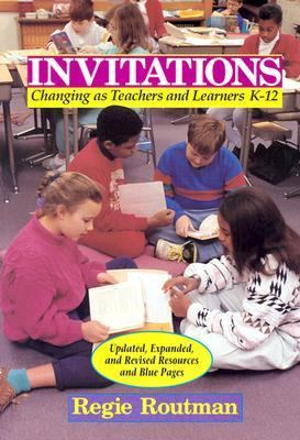 Invitations Changing As Teachers and Learners, K-12