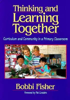 Thinking and Learning Together Curriculum and Community in a Primary Classroom