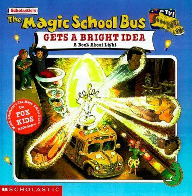 Magic School Bus Gets a Bright Idea: A Book about Light