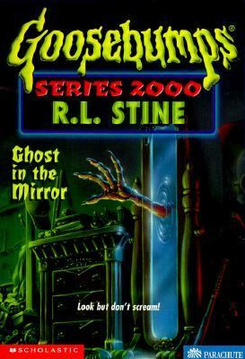 Ghost in the Mirror (Goosebumps 2000 Series #25) - R. L. Stine - Paperback