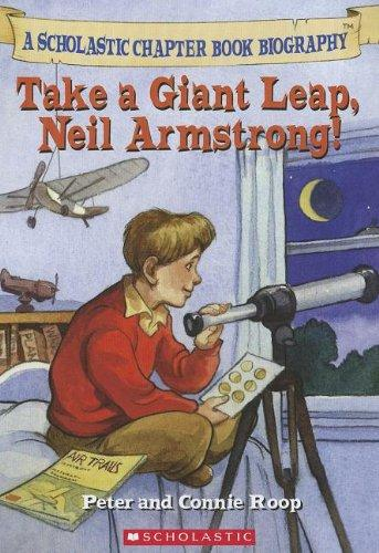 Take a Giant Leap, Neil Armstrong! (Before I Made History)