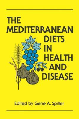 Mediterranean Diets in Health and Disease