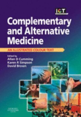 Complementary and Alternative Medicine An Illustrated Colour Text