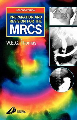 Preparation And Revision For the MRCS or How to Pass the Exam!