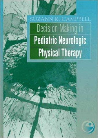 Decision Making in Pediatric Neurologic Physical Therapy, 1e (Clinics in Physical Therapy)