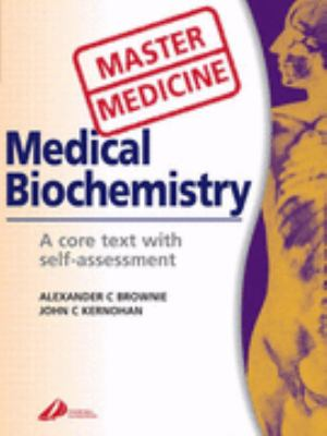 Medical Biochemistry A Core Text With Self-assessment
