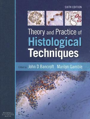 Theory and Practice of Histological Techniques