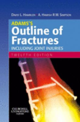 Adams's Outline of Fractures, Including Joint Injuries
