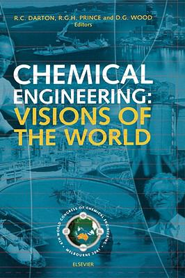 Chemical Engineering Visions of the World