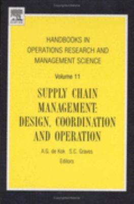 Handbooks in Operations Research and Management Science Supply Chain Management Design, Coordination and Operation