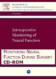 Monitoring Neural Function During Surgery CD-ROM: Handbook of Clinical Neurophysiology, 1e