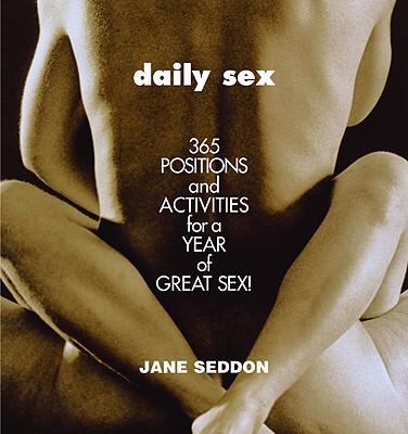 Daily Sex 365 Positions and Activities for a Year of Great Sex