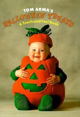 Tom Arma's Halloween Treats A Touch-And-Feel Book
