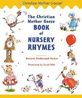 Christian Mother Goose Book of Nursery Rhymes