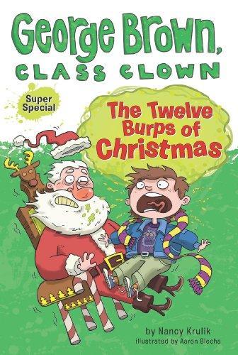 The Twelve Burps of Christmas (George Brown, Class Clown)