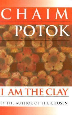 I Am the Clay - Chaim Potok - Paperback