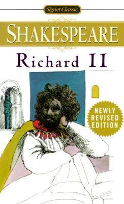 Tragedy of King Richard the Second With New and Updated Critical Essays and a Revised Bibliography