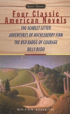 Four Classic American Novels The Scarlett Letter, Adventures of Huckleberry Finn, the Red Badge of Courage, Billy Budd