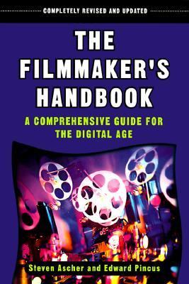 Filmmaker's Handbook A Comprehensive Guide for the Digital Age