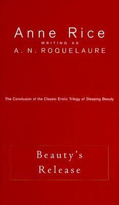Beauty's Release The Sequel to the Claiming of Sleeping Beauty and Beauty's Punishment