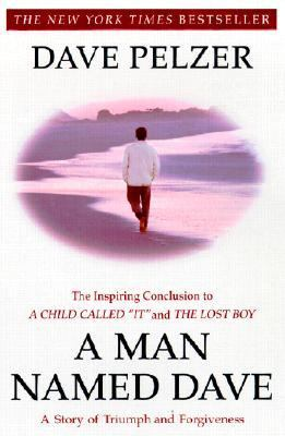 Man Named Dave A Story of Triumph and Forgiveness