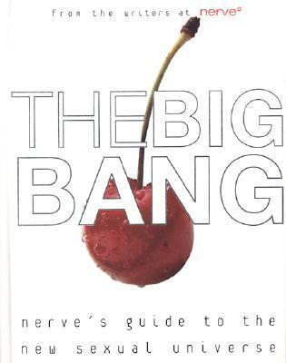 Big Bang Nerve's Guide to the New Sexual Universe