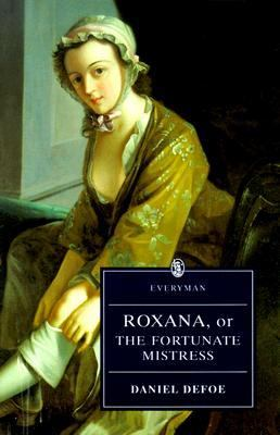 Roxana Or the Fortunate Mistress