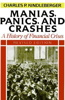 history of financial panics and crisis Manias, panics and crashes has 3,139 ratings and 126 reviews jake said: if you're looking for a colorful, narrative history of financial bubbles, this b.