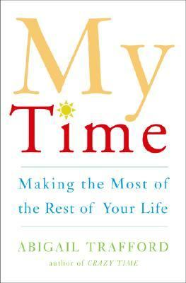 My Time Making the Most of the Rest of Your Life