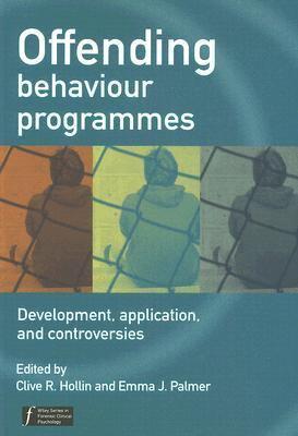 Offending Behaviour Programmes Development, Application, and Controversies