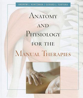 Anatomy And Physiology For The Manual Therapies, First Edition