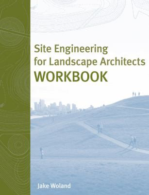 Site Engineering For Landscape Architecture 5th Edition | Rent 9780470138151 | 0470138157