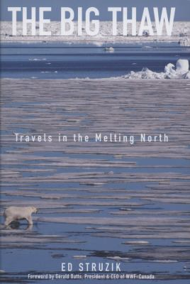 The Big Thaw: Travels in the Melting North