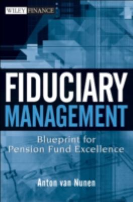 Fiduciary Management: Blueprint for Pension Fund Excellence