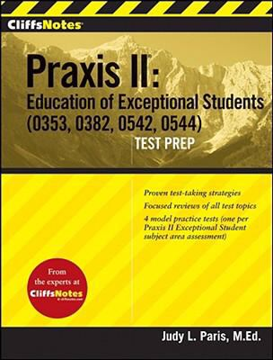 CliffsTestPrep Praxis II: Education of Exceptional Students (0353, 0382, 0542, 0544)