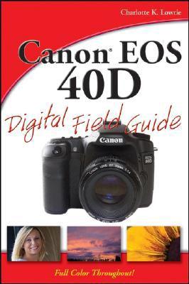 Canon EOS 40D Digital Field Guide