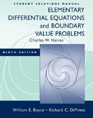 Student Solutions Manual to accompany Boyce Elementary Differential Equations 9e and Elementary Differential Equations w/ Boundary Value Problems 8e