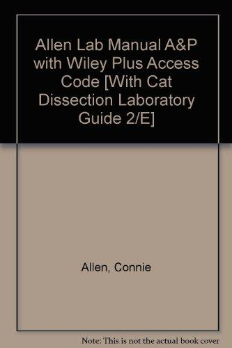 Allen Lab Manual A&P with Wiley Plus Access Code [With Cat Dissection Laboratory Guide 2/E]