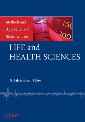 Methods and Applications of Statistics in the Life and Health Sciences (Wiley Series in Methods and Applications of Statistics)