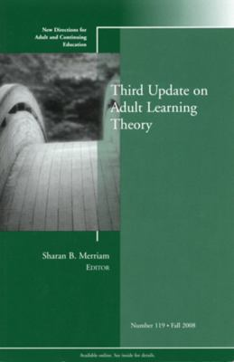 Third Update on Adult Learning Theory: New Directions for Adult and Continuing Education