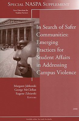 In Search of Safer Communities: Practices for Student Affairs in Addressing Campus Violence