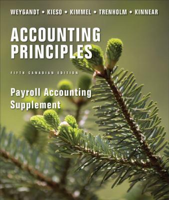 Payroll Accounting Supplement to accompany Accounting Principles
