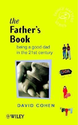 Father's Book Being a Good Dad in the 21st Century
